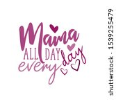 mama all day every day  text ... | Shutterstock .eps vector #1539255479