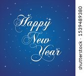happy new year. calligraphy... | Shutterstock .eps vector #1539489380