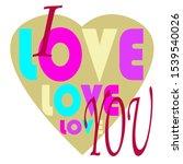 i love you. valentine card ... | Shutterstock . vector #1539540026