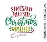 stressed blessed christmas... | Shutterstock .eps vector #1539962993