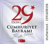 1923  29 ekim cumhuriyet... | Shutterstock .eps vector #1541608106