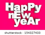 happy new year. 3d illustration. | Shutterstock . vector #154327433