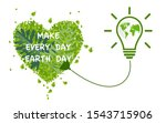 Make Every Day Earth Day. Eco...