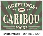 welcome to caribou maine...   Shutterstock .eps vector #1544018420