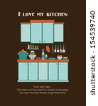 i love my kitchen card design....   Shutterstock .eps vector #154539740