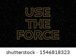 use the force yellow text on... | Shutterstock .eps vector #1546818323