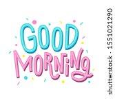good morning lettering. cute... | Shutterstock .eps vector #1551021290