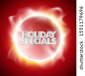 holiday specials sale circle... | Shutterstock .eps vector #1551179696