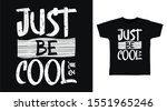 just be cool stylish t shirt... | Shutterstock .eps vector #1551965246
