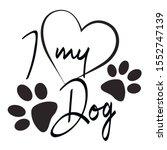 I Love My Dog. Heart  Paw ...