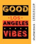 los angeles good vibes t shirt... | Shutterstock .eps vector #1553151119