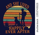 she lived happy ever after... | Shutterstock .eps vector #1553745023