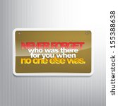 never forget who was ther for...   Shutterstock .eps vector #155388638