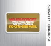never forget who was ther for...   Shutterstock . vector #155390840