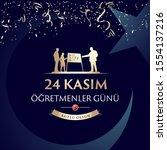 november 24th turkish teachers... | Shutterstock .eps vector #1554137216
