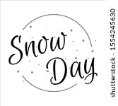 Snow Day Lettering Vector...