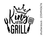 king of the grill vector file...   Shutterstock .eps vector #1554943676