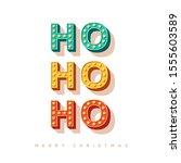 ho ho ho and merry christmas... | Shutterstock .eps vector #1555603589