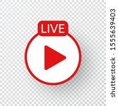 live icon. live stream ... | Shutterstock .eps vector #1555639403