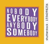 nobody  everybody  anybody ... | Shutterstock .eps vector #1556098256