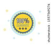 100  guaranteed label  ... | Shutterstock .eps vector #1557569276
