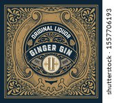 vintage label with gin liquor... | Shutterstock .eps vector #1557706193
