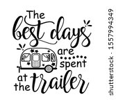 the best days are spent at the... | Shutterstock .eps vector #1557994349