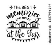 the best memories are made at... | Shutterstock .eps vector #1557996149