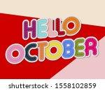 hello october letters banner... | Shutterstock .eps vector #1558102859