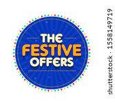 the festive offers banner  sale ... | Shutterstock .eps vector #1558149719