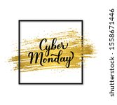cyber monday calligraphy hand...   Shutterstock .eps vector #1558671446