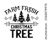 farm fresh christmas tree... | Shutterstock .eps vector #1560079970