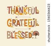decorative lettering thankful ... | Shutterstock .eps vector #1560366623