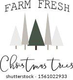Farm Fresh Christmas Trees....