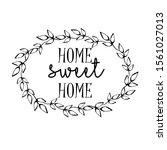 home sweet home sign vector...   Shutterstock .eps vector #1561027013