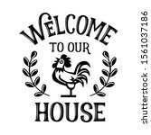 welcome to our house vector... | Shutterstock .eps vector #1561037186