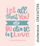 Let All That You Do Be Done In...