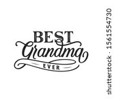 best grandma ever hand drawn... | Shutterstock .eps vector #1561554730