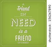a friend in need is a friend... | Shutterstock .eps vector #156267890