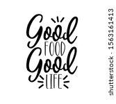 good food good life  positive...   Shutterstock .eps vector #1563161413