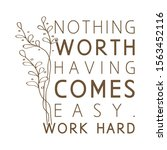 floral with quote work hard ...   Shutterstock .eps vector #1563452116