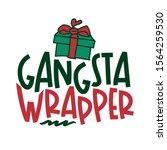 grangsta wrapper   calligraphy... | Shutterstock .eps vector #1564259530