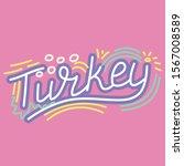 turkey. handwritten lettering... | Shutterstock .eps vector #1567008589