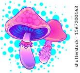 magic mushrooms.  psychedelic... | Shutterstock .eps vector #1567200163