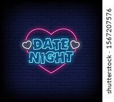 date night neon signs style... | Shutterstock .eps vector #1567207576