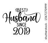 best husband since 2019   funny ... | Shutterstock .eps vector #1567270999