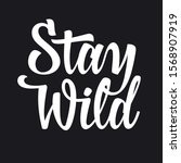calligraphy lettering stay wild ... | Shutterstock .eps vector #1568907919