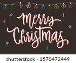 merry christmas hand lettering... | Shutterstock .eps vector #1570472449