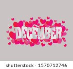 december lettering with heart's ... | Shutterstock .eps vector #1570712746