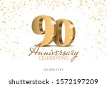 anniversary 90. gold 3d numbers.... | Shutterstock .eps vector #1572197209